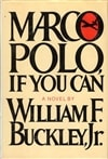 Marco Polo, If You Can | Buckley Jr., William F. | First Edition Book