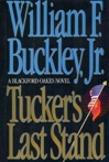 Tucker's Last Stand | Buckley, William F. JR. | First Edition Book