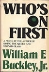 Who's On First | Buckley Jr., William F. | First Edition Book