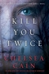 Cain, Chelsea - Kill You Twice (Signed First Edition)