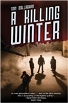 Callaghan, Tom | Killing Winter, A | Signed First Edition Book