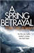 Callaghan, Tom | Spring Betrayal, A | Signed First UK Edition Book