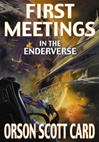 Card, Orson Scott - First Meetings In the Enderverse (Signed First Edition)