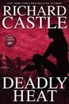Castle, Richard - Deadly Heat (First Edition)