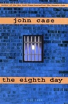 Signed Edition of The Eighth Day by John Case