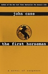 First Edition of The First Horseman by John Case