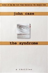 Signed Edition of The Syndrome by John Case
