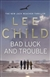 Child, Lee | Bad Luck and Trouble | Signed 1st Edition UK Trade Paper Book