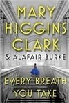 Clark, Mary Higgins & Burke, Alafair | Every Breath You Take | Double Signed First Edition Book
