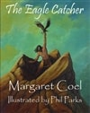 Coel, Margaret / Eagle Catcher, The / Signed Limited Edition Book