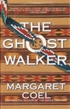 Coel, Margaret / Ghost Walker, The (wind River Reservation Series #2) / Signed First Edition Book
