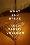 Coleman, Reed Farrel | What You Break | Signed First Edition Book