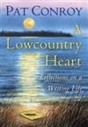 Conroy, Pat | Lowcountry Heart, A | First Edition Book