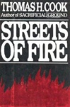 Cook, Thomas H. - Streets of Fire (Signed First Edition)