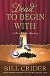 Crider, Bill | Dead to Begin With | Signed First Edition Book