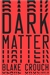 Crouch, Blake | Dark Matter | Signed First Edition Book