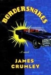 Border Snakes | Crumley, James | First Edition Book