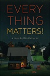 Currie, Ron - Everything Matters! (Signed First Edition)