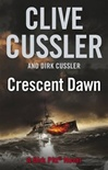 Cussler, Clive & Cussler, Dirk - Crescent Dawn (Double-Signed First Edition UK)