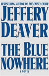 Blue Nowhere, The | Deaver, Jeffery | First Edition Book