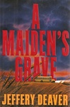 Deaver, Jeffery - Maiden's Grave, A (Signed First Edition)