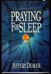Deaver, Jeffery - Praying for Sleep (Signed First Edition)