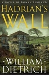 Dietrich, William - Hadrian's Wall (Signed First Edition)