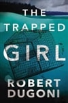 Dugoni, Robert | Trapped Girl, The | Signed First Edition Trade Paper Book