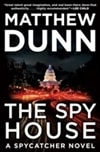 Dunn, Matthew | Spy House, The | Signed First Edition Book
