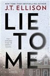Ellison, J.T. | Lie to Me | Signed First Edition Book