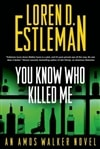 Estleman, Loren D. - You Know Who Killed Me (Signed First Edition)