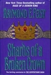 Feist, Raymond E. - Shards of a Broken Crown (Signed First Edition)