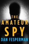 Amateur Spy by Dan Fesperman