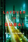 Dan Fesperman Layover in Dubai
