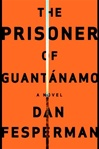 Prisoner of Guantanamo by Dan Fesperman