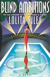 Blind Ambitions | Files, Lolita | First Edition Book