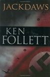 Follett, Ken - Jackdaws (Signed First Edition)