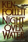 Follett, Ken - Night Over Water (Signed First Edition)