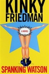 Spanking Watson | Friedman, Kinky | Signed First Edition Book