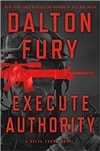 Fury, Dalton | Execute Authority | Signed First Edition Book