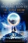 Gaiman, Neil - Silver Dream, The (Signed First Edition)