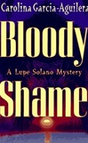 Bloody Shame | Garcia-Aguilera, Carolina | First Edition Book