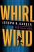 Garber, Joseph - Whirlwind (Signed First Edition)