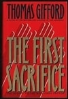 First Sacrifice, The | Gifford, Thomas | First Edition Book