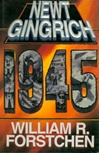 Gingrich, Newt & Forstchen, William R. - 1945 (Signed First Edition)