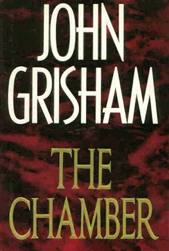 an analysis of the chamber a novel by john grisham Home american literature  analysis of john grisham's novels analysis of john grisham's novels by nasrullah mambrol on june 3, 2018 • ( 0) grisham writes legal thrillers, a type of novel that has virtually become a genre of its own in recent years.
