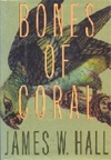 Hall, James W. - Bones of Coral (Signed First Edition)