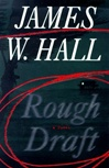 Hall, James W. - Rough Draft (Signed First Edition)