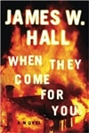 Hall, James W. | When They Come for You | Signed First Edition Trade Paper Book