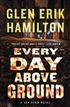 Hamilton, Glen Erik | Every Day Above Ground | Signed First Edition Book